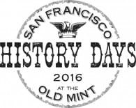 San Francisco History Days at the Old Mint 2016